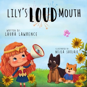 Lily's Loud Mouth