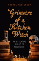 Grimoire Of A Kitchen Witch - An Essential Guide To Witchcraft