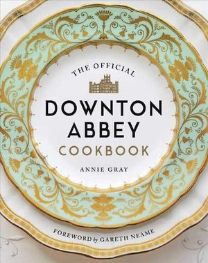 Official Downton Abbey Cookbook