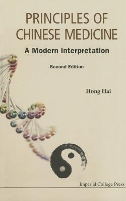 Principles Of Chinese Medicine: A Modern Interpretation