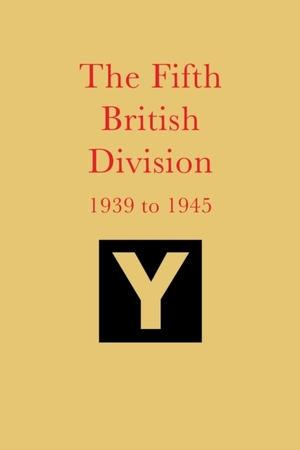 The Fifth British Division 1939 To 1945