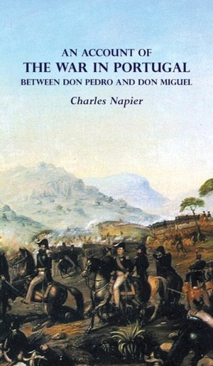 AN Account Of The War In Portugal Between Don Pedro And Don Miguel