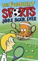 Funniest Sports Joke Book Ever