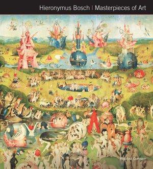 Ormiston, R: Hieronymus Bosch Masterpieces of Art