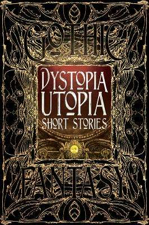 Dystopia Utopia Short Stories