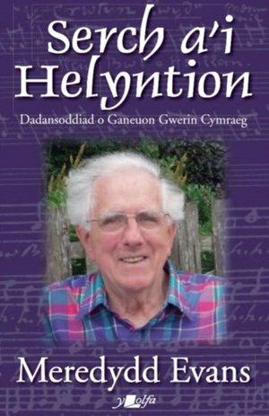 Serch A'i Helyntion - Dadansoddiad O Ganeuon Gwerin Cymraeg