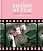 Fashion Of Film: How Cinema Has Inspired Fashion