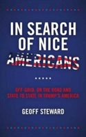In Search of Nice Americans: Off the Grid, on the Road and State to State in Trump's America
