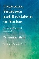 Catatonia, Shutdown And Breakdown In Autism