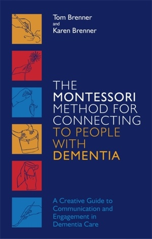 Montessori Method For Connecting To People With Dementia