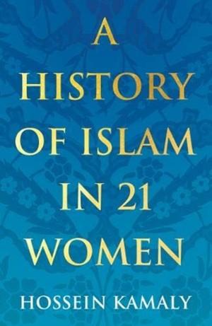A History Of Islam In 21 Women