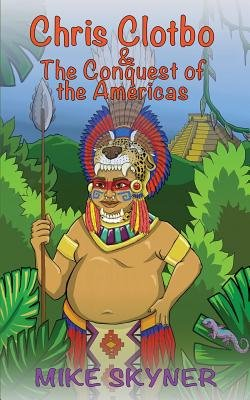 Chris Clotbo And The Conquest Of The Americas