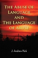 Abuse Of Language And The Language Of Abuse