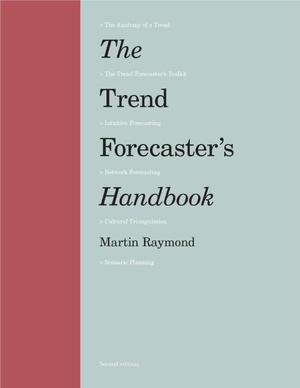 The Trend Forecaster's Handbook