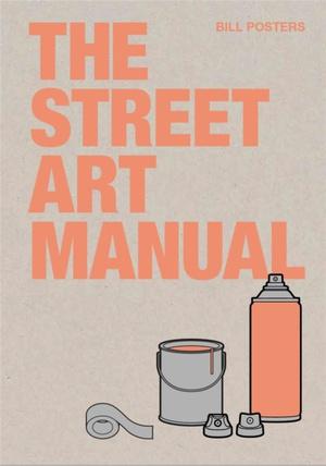 The Street Art Manual