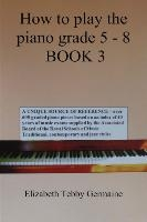 How To Play The Piano Grade 5 - 8 Book 3
