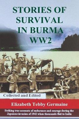Stories Of Survival In Burma Ww2