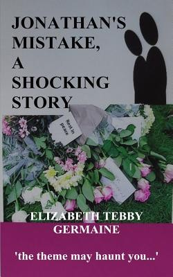 Jonathan's Mistake, A Shocking Story