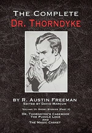 The Complete Dr. Thorndyke - Volume Iii