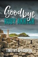 Goodbye Ruby Akhtar