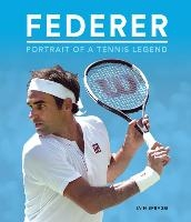 Federer: Portrait Of A Tennis Legend