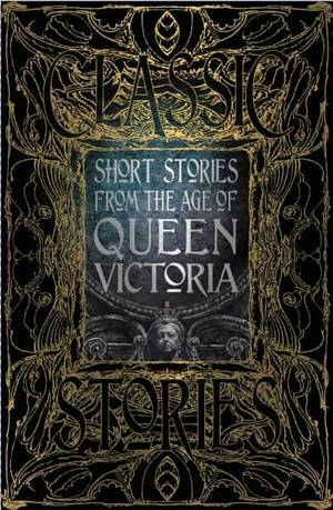 Short Stories From The Age Of Queen Victoria