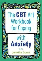 Cbt Art Workbook For Coping With Anxiety