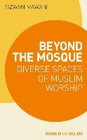 Beyond the Mosque