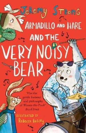 Armadillo And Hare And The Very Noisy Bear