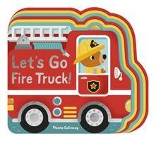 Let's Go, Fire Truck!