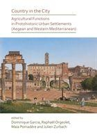 Country In The City: Agricultural Functions Of Protohistoric Urban Settlements (aegean And Western Mediterranean)