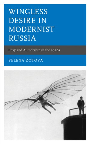 Wingless Desire In Modernist Russia