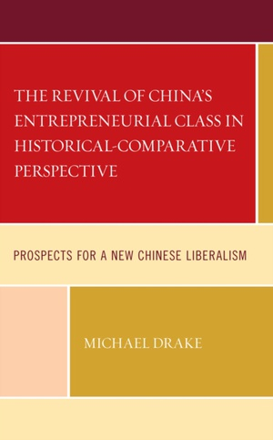 The Revival Of China's Entrepreneurial Class In Historical-comparative Perspective