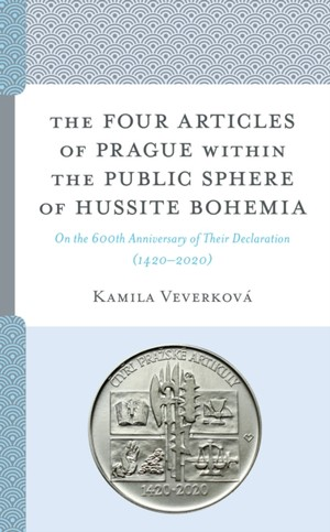 The Four Articles Of Prague Within The Public Sphere Of Hussite Bohemia