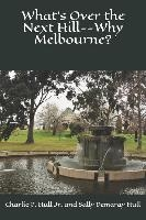 What's Over the Next Hill--Why Melbourne?