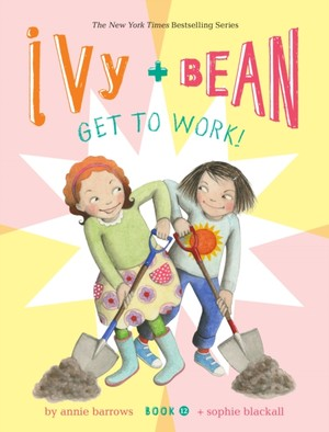 Ivy And Bean Get To Work! (book 12)
