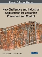 New Challenges And Industrial Applications For Corrosion Prevention And Control
