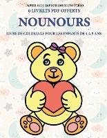 Livre De Coloriage Pour Les Enfants De 4 A 5 Ans (nounours)