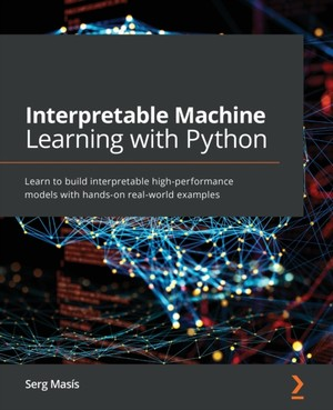 Interpretable Machine Learning With Python