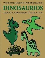 Libros De Pintar Para Ninos De 2 Anos (dinosaurios)