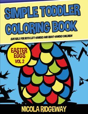 Ridgeway, N: Simple Toddler Coloring Book (Easter Eggs 2)