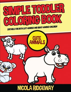 Ridgeway, N: Simple Toddler Coloring Book (Cute Animals)