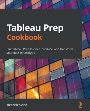 Tableau Prep Cookbook