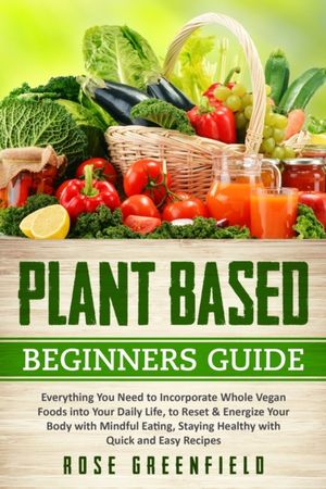 Plant-Based Beginners Guide