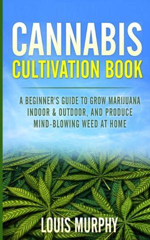 Cannabis Cultivation Book