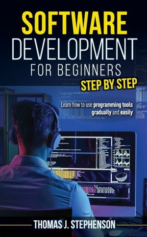 Software Development For Beginners Step By Step