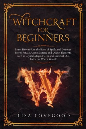Lovegood, L: Witchcraft for Beginners