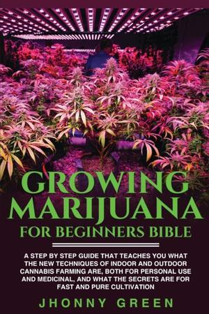 Growing Marijuana For Beginners Bible
