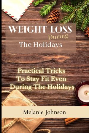 Weight Loss During The Holiday