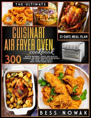 The Ultimate Cuisinart Air Fryer Oven Cookbook